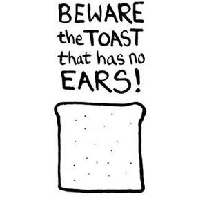 The toast without ears